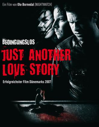 Bedingungslos - Just Another Love Story