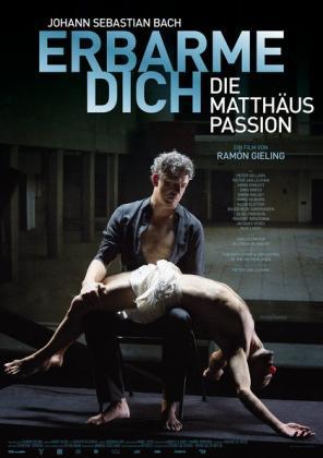 Erbarme Dich! - Die Matthäus Passion (OV)