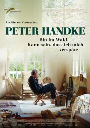Peter Handke - Bin im Wald. Kann sein, dass ich mich verspäte.