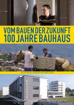 Vom Bauen der Zukunft - 100 Jahre Bauhaus (OV)