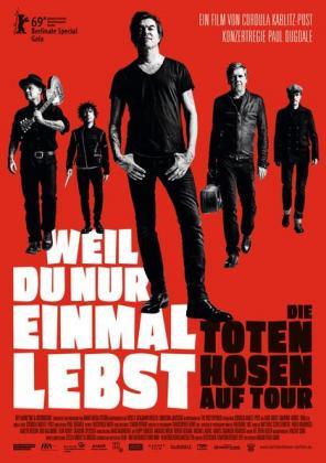Weil du nur einmal lebst - Die Toten Hosen auf Tour (Tickets nur unter www.autokino-freiburg.com)