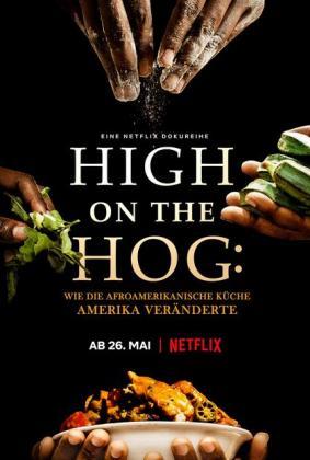 Filmplakat von High on the Hog: Wie die afroamerikanische Küche Amerika veränderte